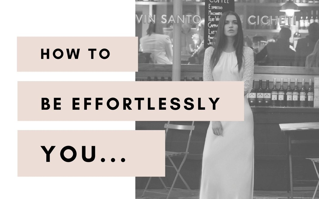 Top 5 tips – how to be effortlessly you on your wedding day