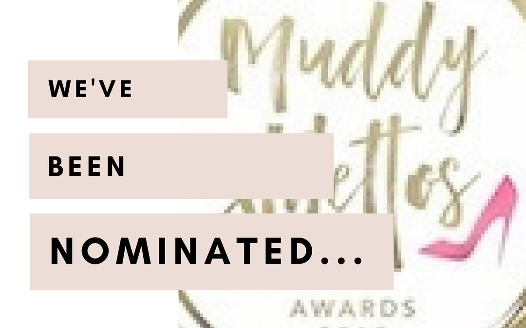 We've been nominated in the Muddy Stiletto Awards
