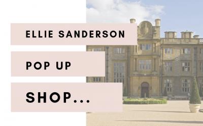 ELLIE SANDERSON POP UP SHOP | EYNSHAM HALL